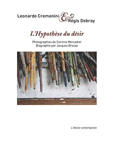 L'hypothèse du désir: Leonardo Cremonini; Régis