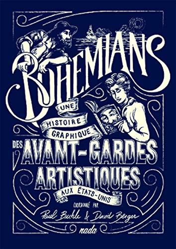 Bohemians Une histoire graphique des avant gardes artistiques: Buhle Paul