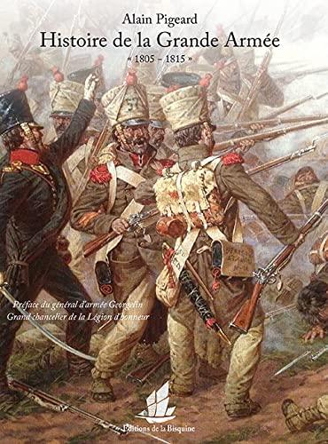 L'histoire de la Grande Armée: Alain Pigeard