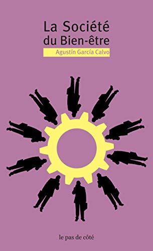 La société du Bien-être: Agustín García Calvo