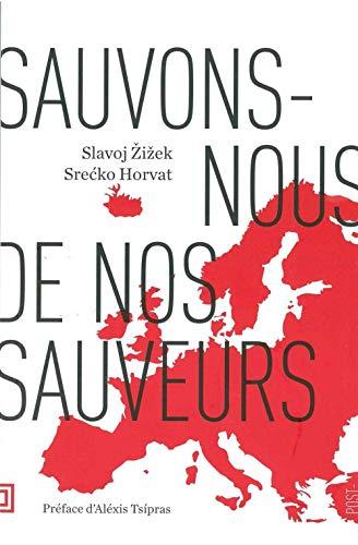 Sauvons-nous de nos sauveurs: Zizek, Slavoj
