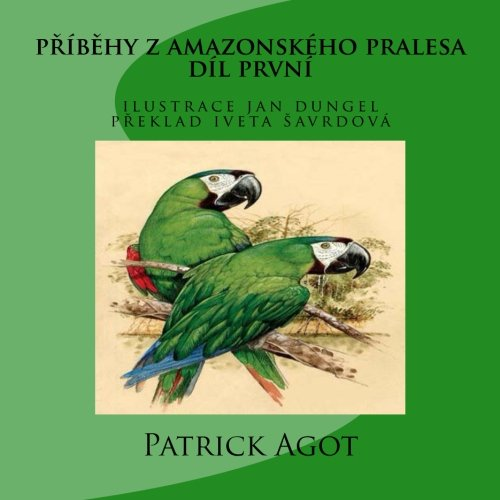 pribehy z amazonskeho pralesa: dil prvni (Czech: Agot, Mr Patrick