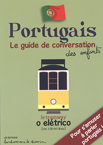 PORTUGAIS GUIDE CONVERSATION ENFANTS: BIORET GODEFROY
