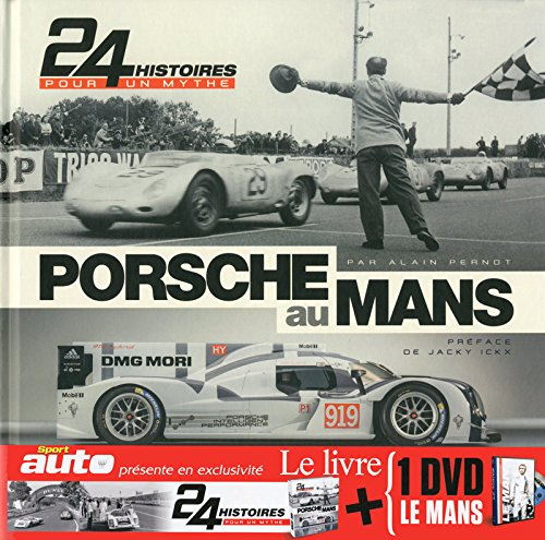 Porsche au Mans : 24 histoires pour un mythe (1DVD): Alain Pernot