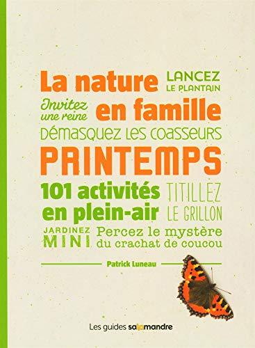 La Nature en famille au printemps -: Patrick Luneau