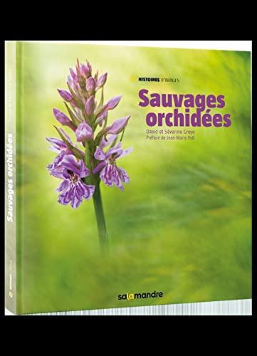 Sauvages orchidées: David Greyo; S�verine Greyo
