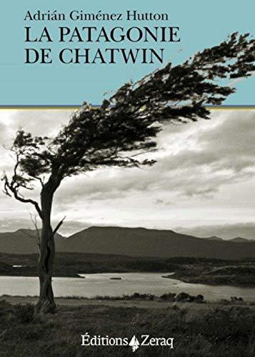 PATAGONIE DE CHATWIN -LA-: GIMENEZ HUTTON ADRIA