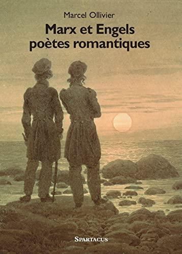Marx et Engels poetes romantiques: Marcel Ollivier