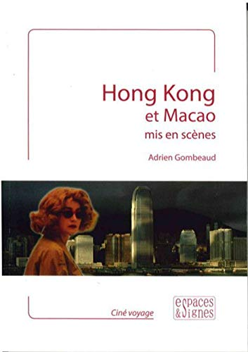 9791094176092: Hong Kong et Macao mis en scenes