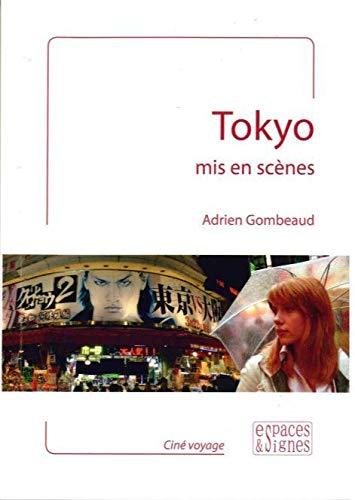 TOKYO MIS EN SCENES: GOMBEAUD ADRIEN