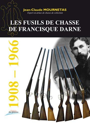 Les Fusils de Chasse de Francisque Darne: Mournetas J-Claude