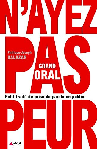Grand Oral: Petit traité de prise de: SALAZAR Philippe-Joseph, Philippe-Joseph