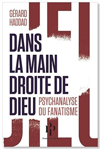DANS LA MAIN DROITE DE DIEU PSYCHANALYSE: HADDAD GERARD