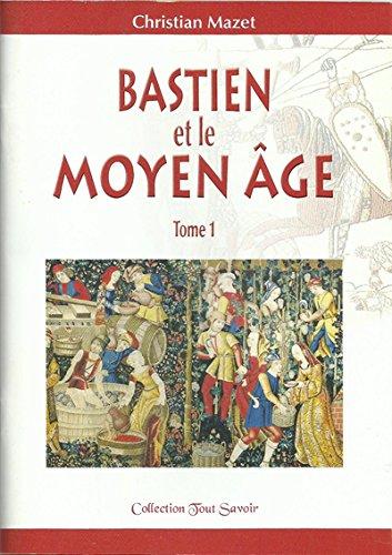 9791094844083: Bastien et le Moyen Âge