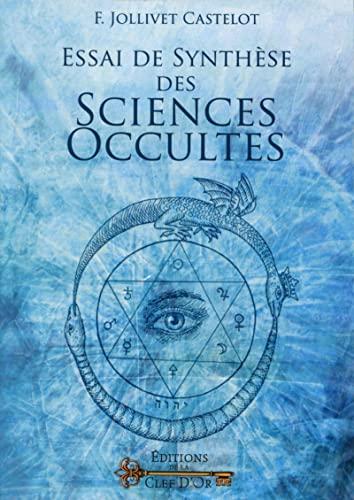 Essai de synthèse des sciences occultes: François Jollivet Castelot