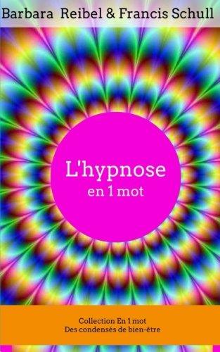 L'hypnose en 1 mot (Collection En 1: Reibel, Barbara, Schull,