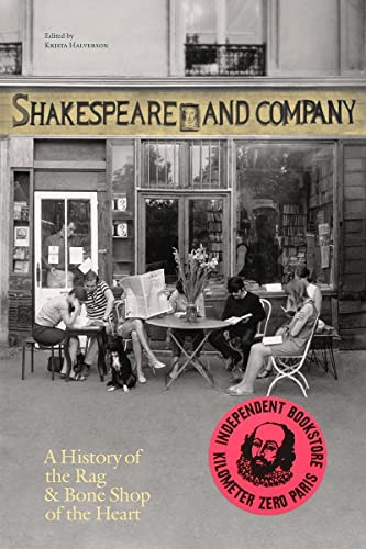 9791096101009: Shakespeare and Company, Paris: A History of the Rag & Bone Shop of the Heart