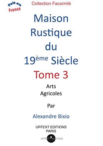 9791096151080: Maison Rustique du Xixe Siecle Volume 3 - Arts Agricoles