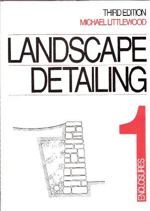 Landscape Detailing (Third Edition), Volume 1: Michael Littlewood
