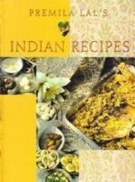 Indian Recipes: Premila Lal