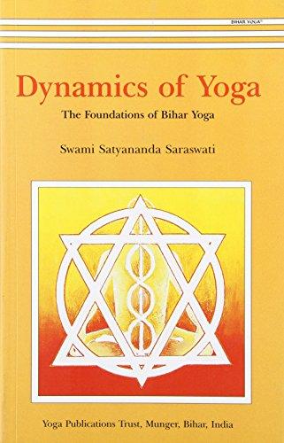 Dynamics of Yoga: The Foundations of Bihar: Swami Satyananda Saraswati