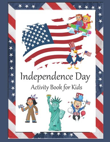 Independence Day Activity Book for Kids: USA 4th of July Hours of Fun Learning by Coloring, Scissor Skills, Mazes and More by Adele Wolf