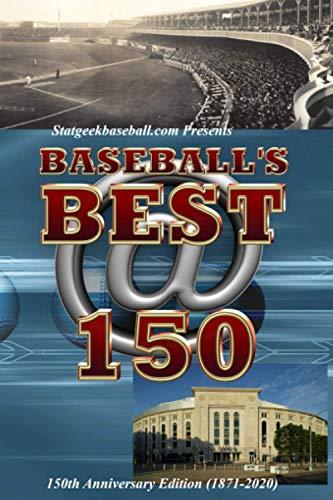 9798556144521: Baseball's Best @ 150: 150th Anniversary (1871-2020)