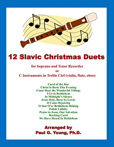 12 Slavic Christmas Duets: for Soprano and: Paul G Young