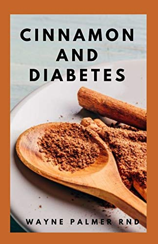 9798564267649: CINNAMON AND DIABETES: Basic Guide To Cinnamon And Diabetes For Staying Healthy And Feeling Good
