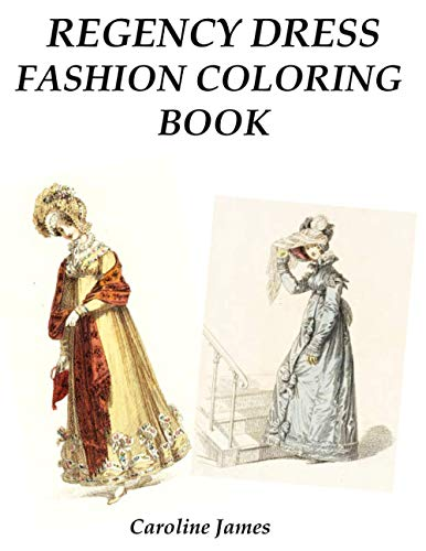9798566133539: Regency Dress Fashion Coloring Book: A Fashion Adult Coloring Book in Grayscale for Fans of Jane Austen