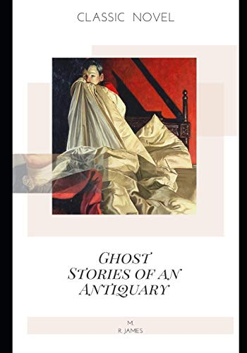 Ghost Stories of an Antiquary (Paperback): M R James