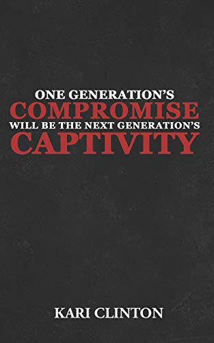 9798574428740: One Generation's Compromise Will Be the Next Generation's Captivity: Racial Reconciliation