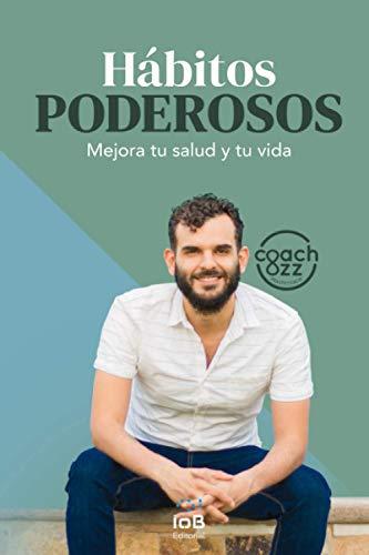 9798578452901: Hábitos poderosos: Mejora tu salud y tu vida (Spanish Edition)