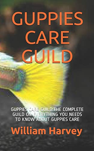 Guppies Care Guild: Guppies Care Guild: The: William Harvey