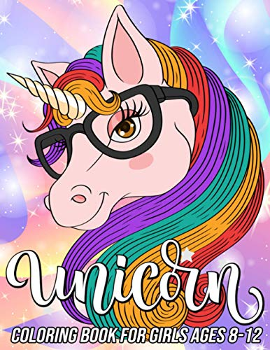 9798579113856: Unicorn Coloring Book for Girls Ages 8-12: Fun, Cute and Unique Coloring Pages for Girls and Kids with Beautiful Designs | Gifts for Unicorn Lovers