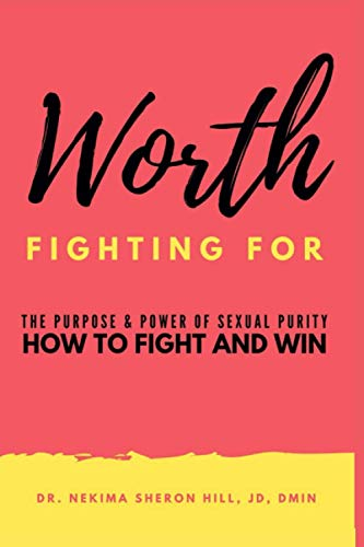 9798580120683: Worth Fighting For: The Purpose and Power of Sexual Purity How to Fight and Win