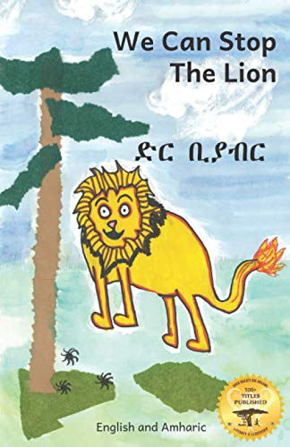 9798582127949: We Can Stop the Lion: An Ethiopian Tale of Cooperation in Amharic and English
