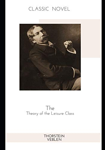 9798582911647: The Theory of the Leisure Class