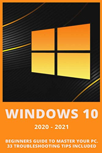 Windows 10: 2020-2021 Beginners Guide to Master: Brooks, Andrew