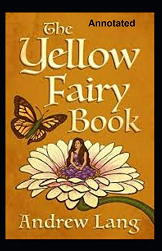 9798586105110: The Yellow Fairy Book Annotated