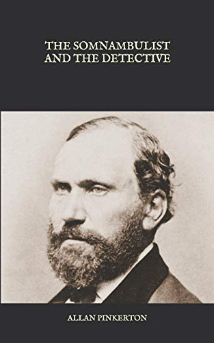 The Somnambulist and the Detective (Paperback): Allan Pinkerton