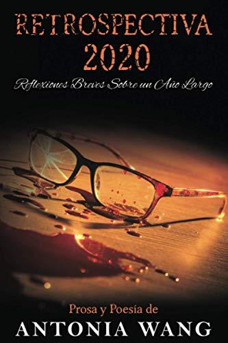 9798589782899: Retrospectiva 2020: Reflexiones Breves Sobre un Año Largo (Spanish Edition)