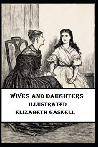 9798592529733: Wives and Daughters Illustrated