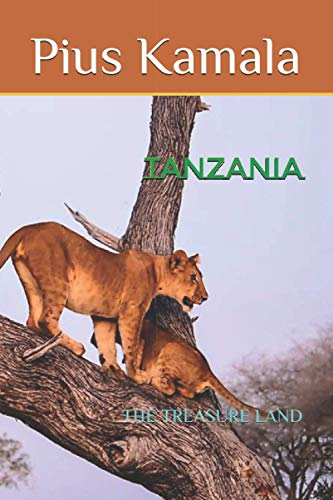 9798593572448: TANZANIA: THE TREASURE LAND