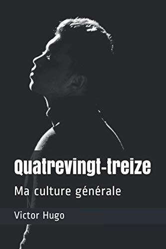 9798594144347: Quatrevingt-treize: Ma culture générale