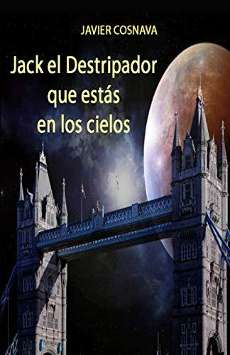 Jack El Destripador Que Estas En Los: Javier Navarro Costa