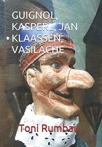 9798596742442: GUIGNOL, KASPERL, JAN KLAASSEN, VASILACHE: El Teatro Popular de Títeres de Guante - II Parte (Spanish Edition)