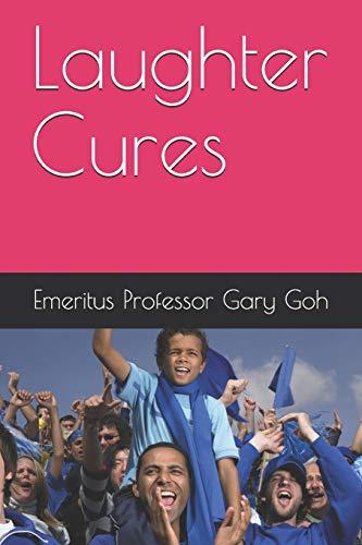 Laughter Cures (Paperback): Emeritus Professor Gary