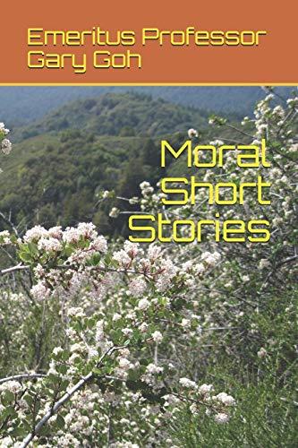 Moral Short Stories (Paperback): Emeritus Professor Gary