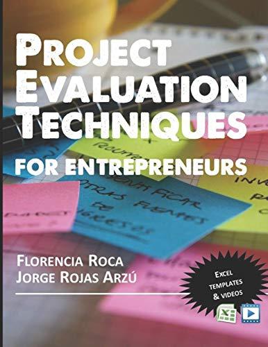 Project Valuation Techniques for Entrepreneurs: Financial Appraisal: Florencia Roca, Jorge